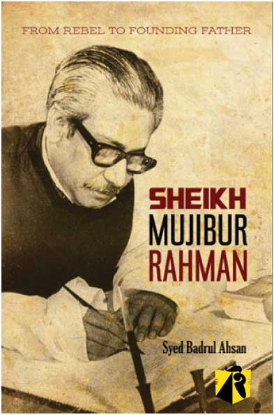 From Rebel To Founding Father: Sheikh Mujibur Rahman